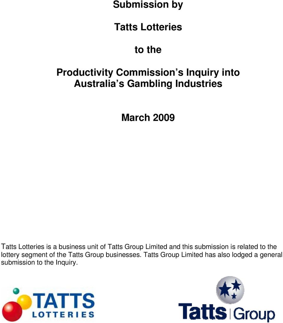 Tatts Group Limited and this submission is related to the lottery segment of the