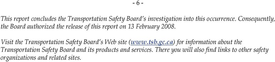 Visit the Transportation Safety Board s Web site (www.tsb.gc.