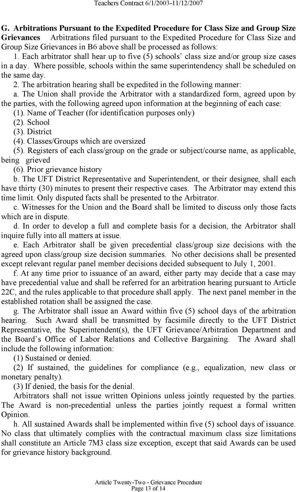 Where possible, schools within the same superintendency shall be scheduled on the same day. 2. The arbitration hearing shall be expedited in the following manner: a.
