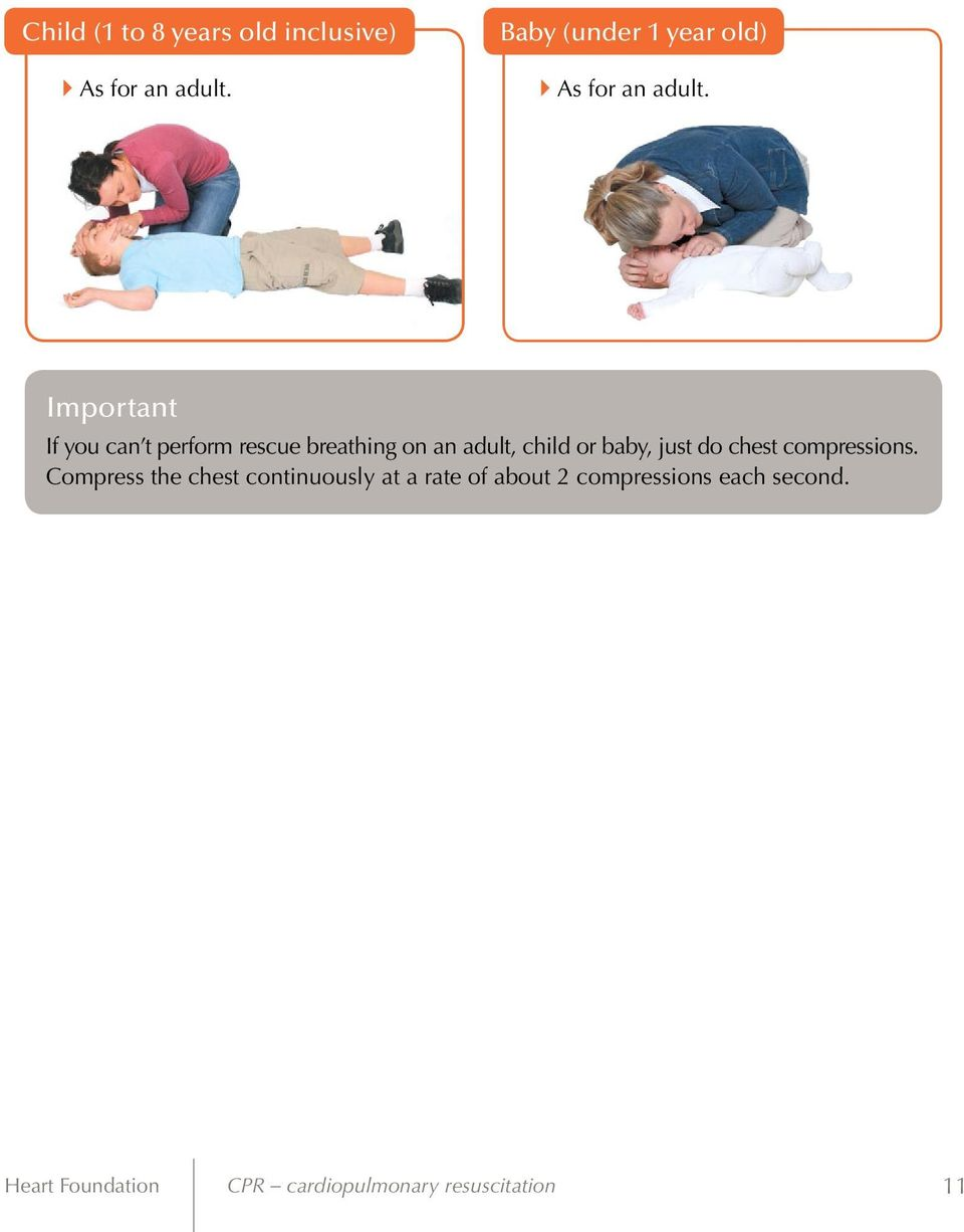 Important If you can t perform rescue breathing on an adult, child or baby, just