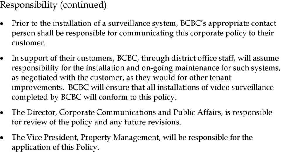 In support of their customers, BCBC, through district office staff, will assume responsibility for the installation and on-going maintenance for such systems, as negotiated with the