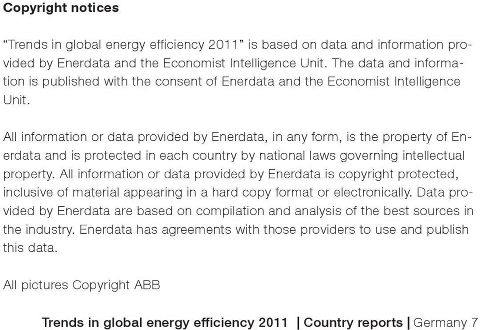 All information or data provided by Enerdata, in any form, is the property of Enerdata and is protected in each country by national laws governing intellectual property.