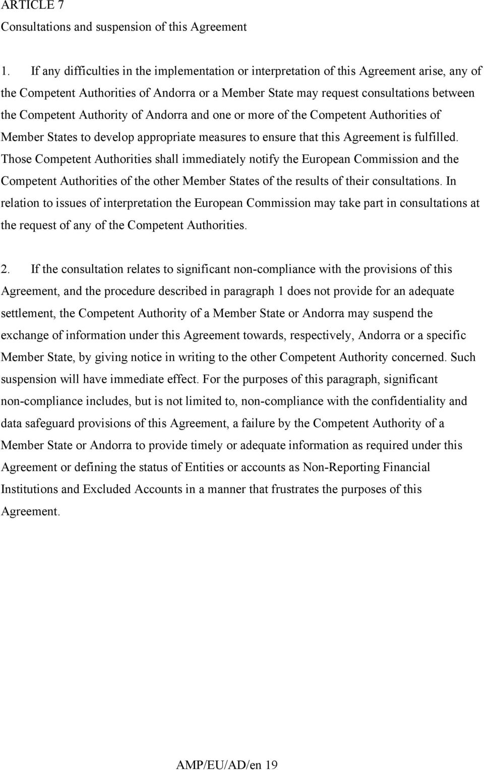 Authority of Andorra and one or more of the Competent Authorities of Member States to develop appropriate measures to ensure that this Agreement is fulfilled.