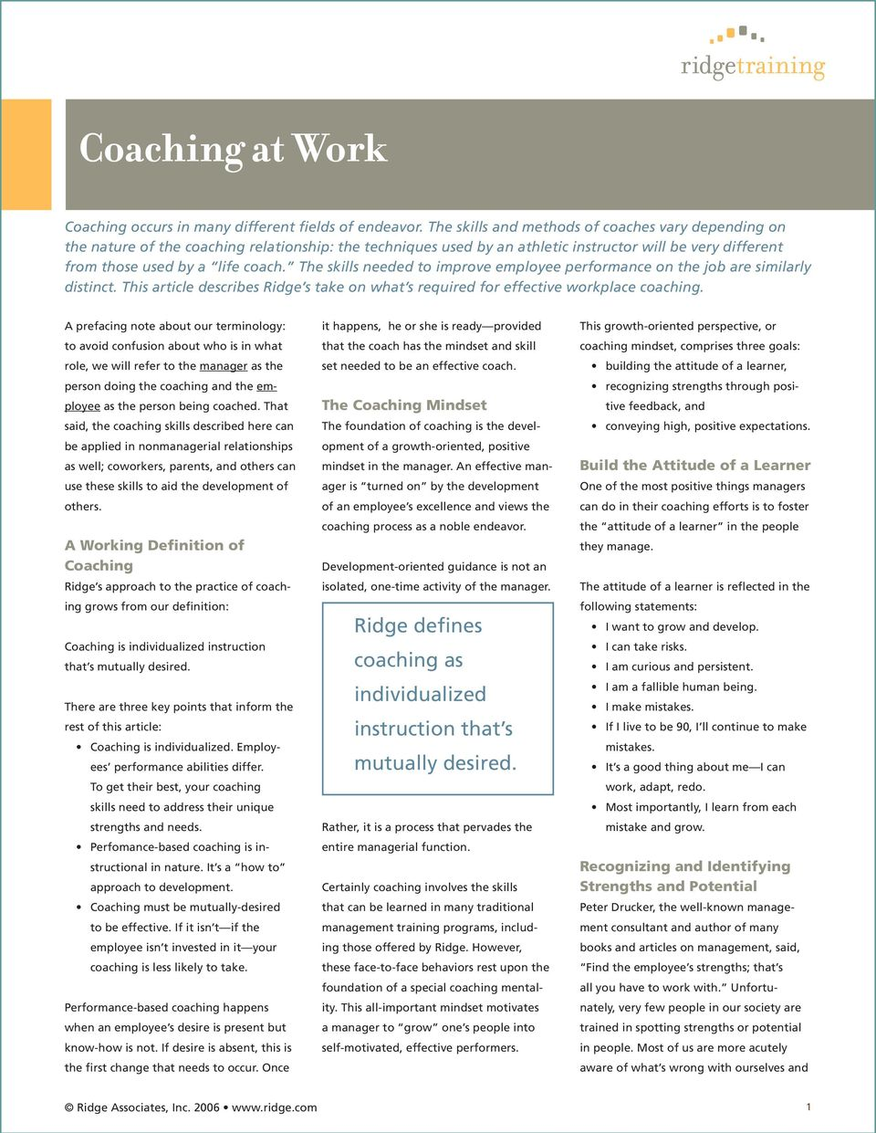 The skills needed to improve employee performance on the job are similarly distinct. This article describes Ridge s take on what s required for effective workplace coaching.