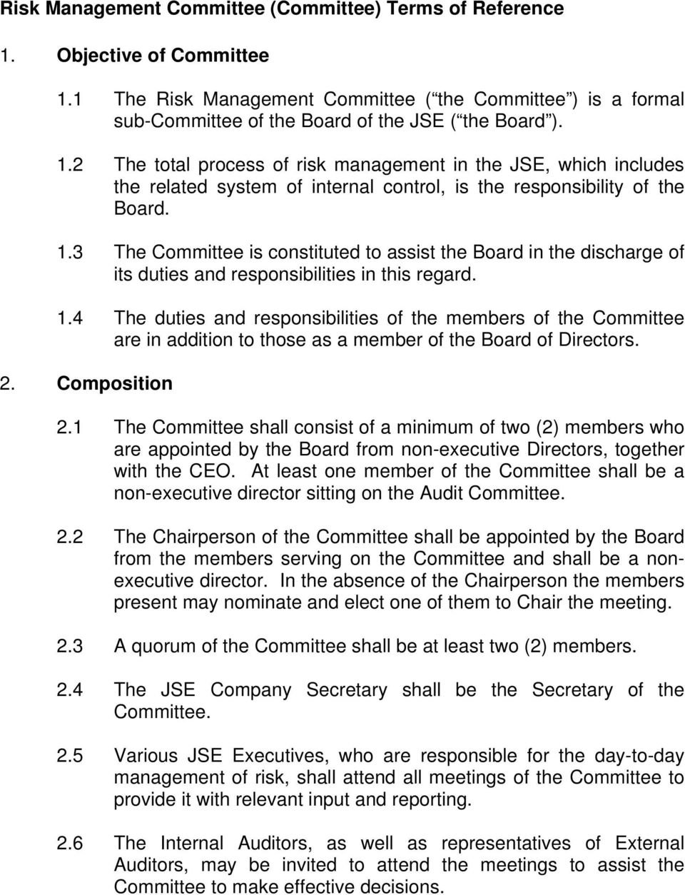 3 The Committee is constituted to assist the Board in the discharge of its duties and responsibilities in this regard. 1.