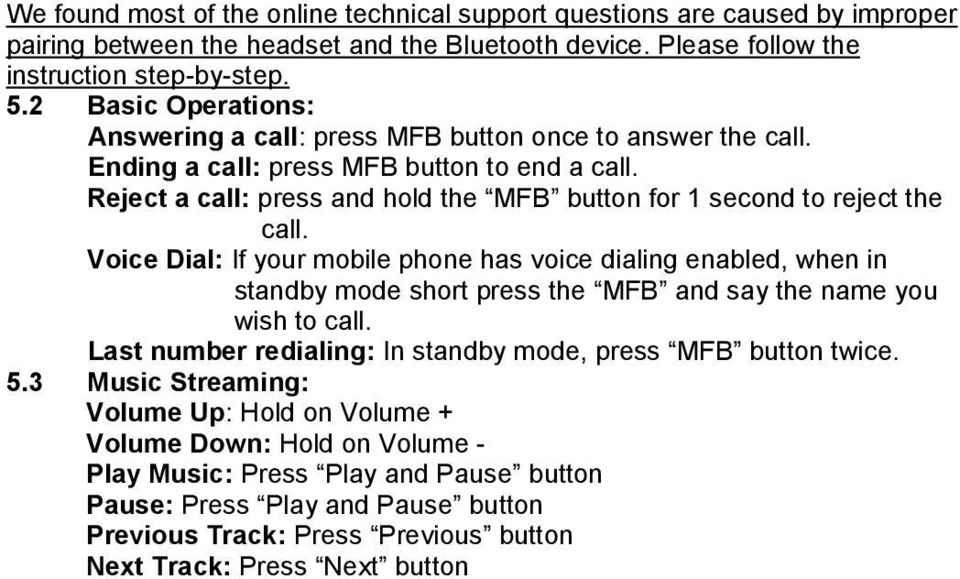 Reject a call: press and hold the MFB button for 1 second to reject the call.