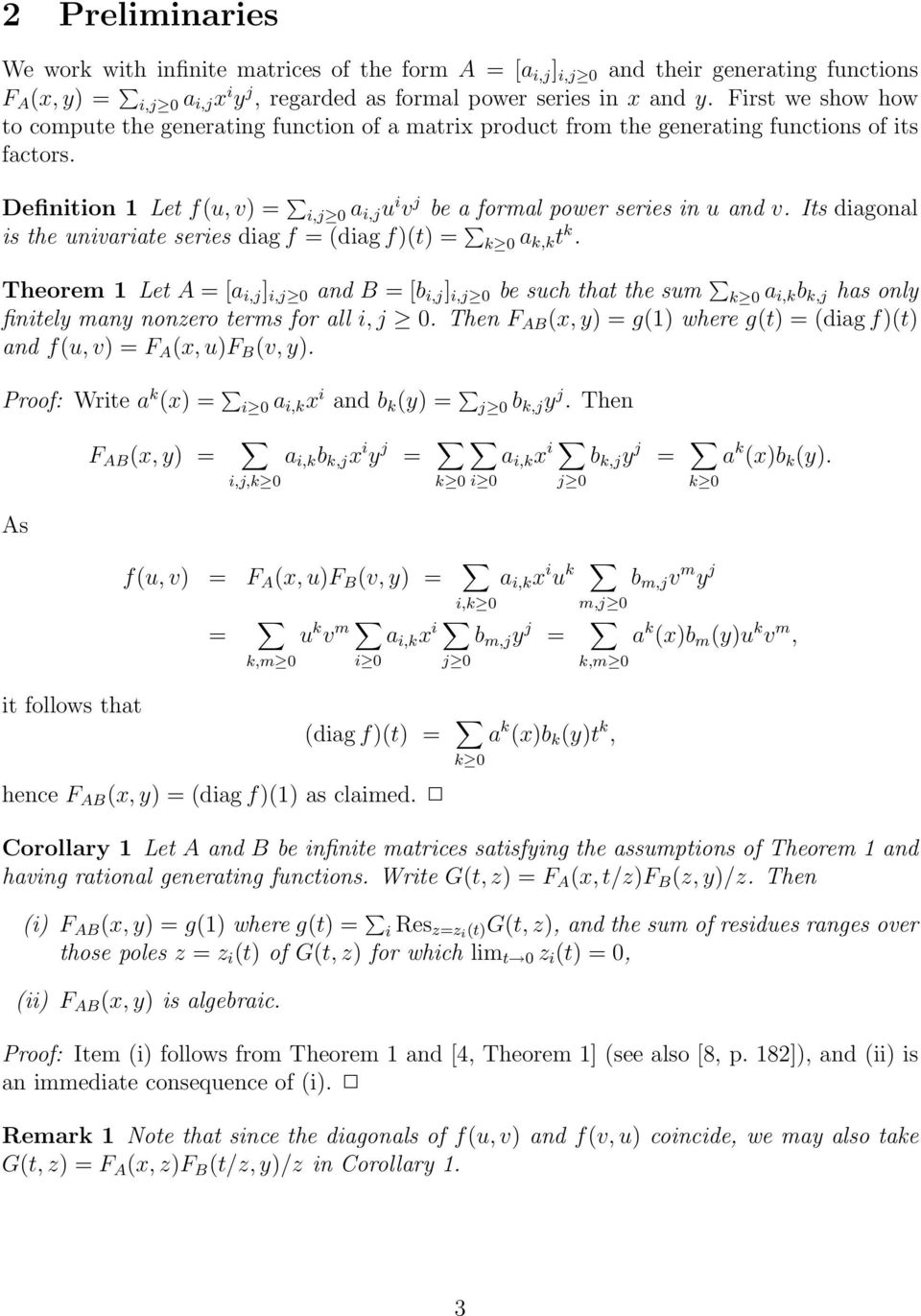 is the univariate series diag f = (diag f)(t) = k 0 a k,k t k Theorem 1 Let A = [a i,j ] i,j 0 and B = [b i,j ] i,j 0 be such that the sum k 0 a i,k b k,j has only finitely many nonzero terms for all