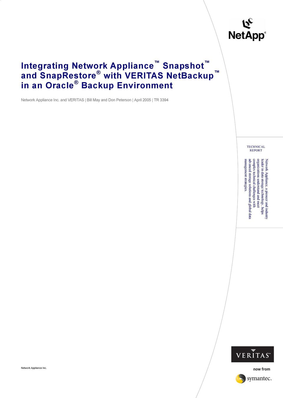 and VERITAS Bill May and Don Peterson April 2005 TR 3394 TECHNICAL REPORT Network Appliance, a pioneer and