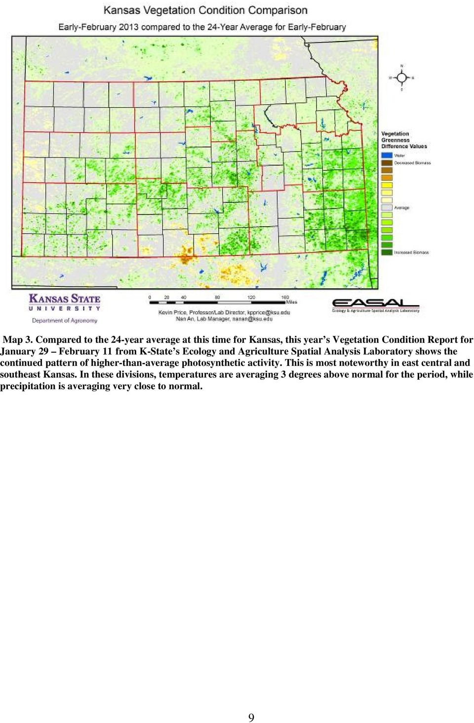 February 11 from K-State s Ecology and Agriculture Spatial Analysis Laboratory shows the continued pattern of