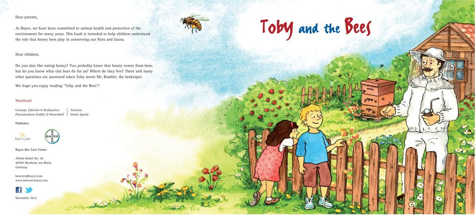 You probably know that honey comes from bees, but do you know what else bees do for us? Where do they live? These and many other questions are answered when Toby meets Mr.