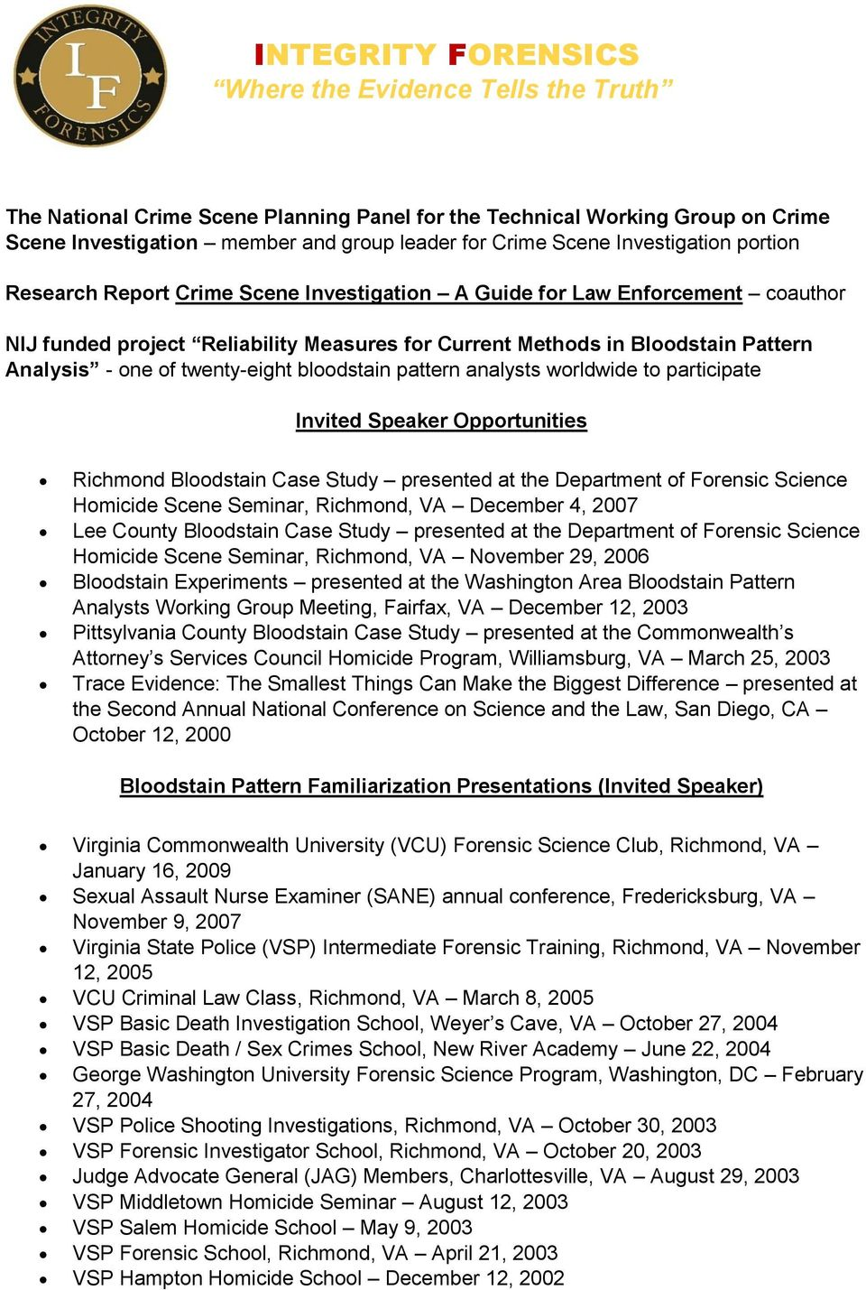worldwide to participate Invited Speaker Opportunities Richmond Bloodstain Case Study presented at the Department of Forensic Science Homicide Scene Seminar, Richmond, VA December 4, 2007 Lee County