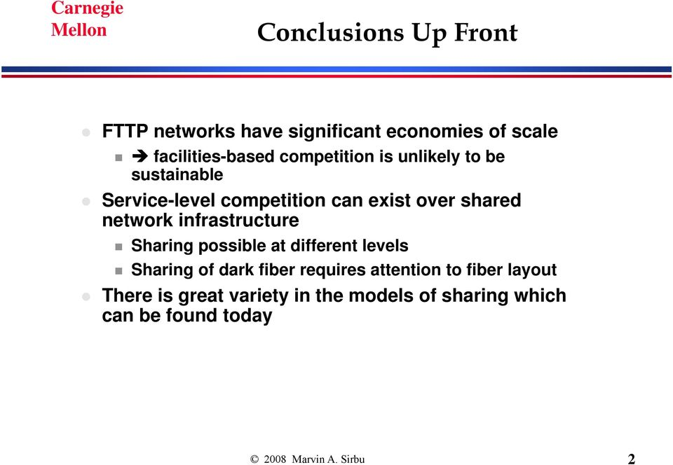 infrastructure Sharing possible at different levels Sharing of dark fiber requires attention to