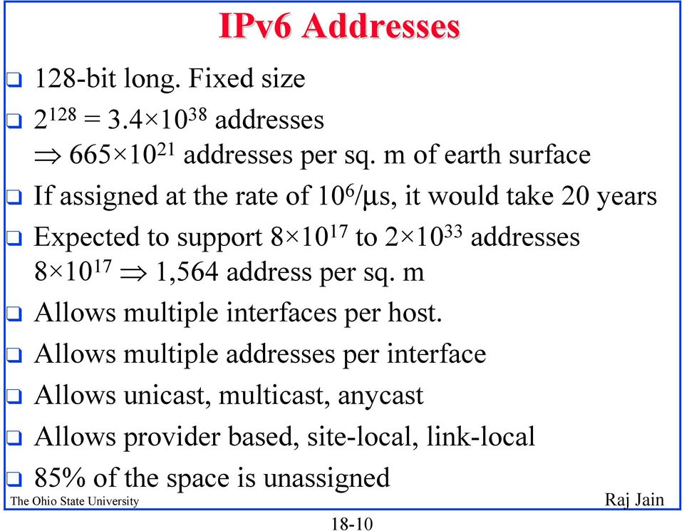 10 33 addresses 8 10 17 1,564 address per sq. m q Allows multiple interfaces per host.