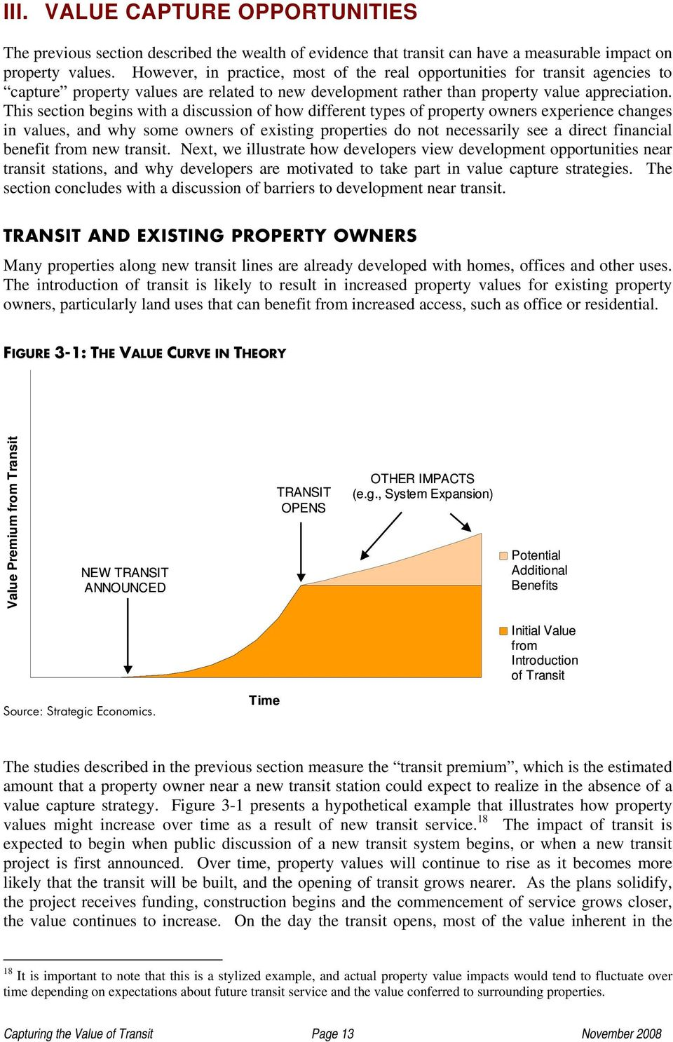 This section begins with a discussion of how different types of property owners experience changes in values, and why some owners of existing properties do not necessarily see a direct financial