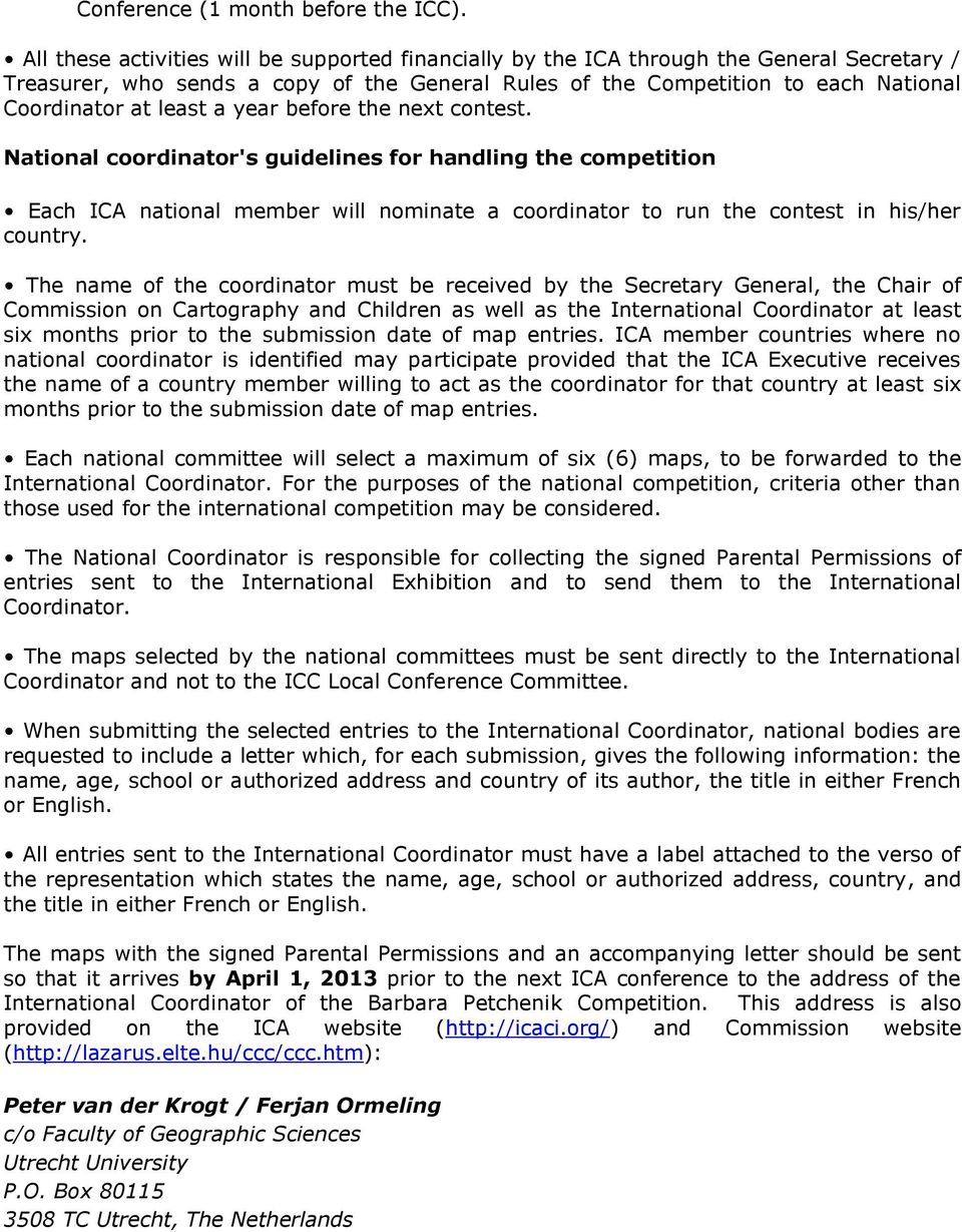 a year before the next contest. National coordinator's guidelines for handling the competition Each ICA national member will nominate a coordinator to run the contest in his/her country.