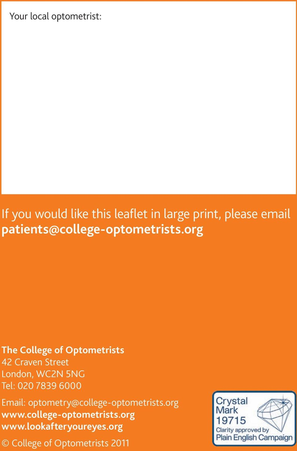 org The College of Optometrists 42 Craven Street London, WC2N 5NG Tel: 020 7839