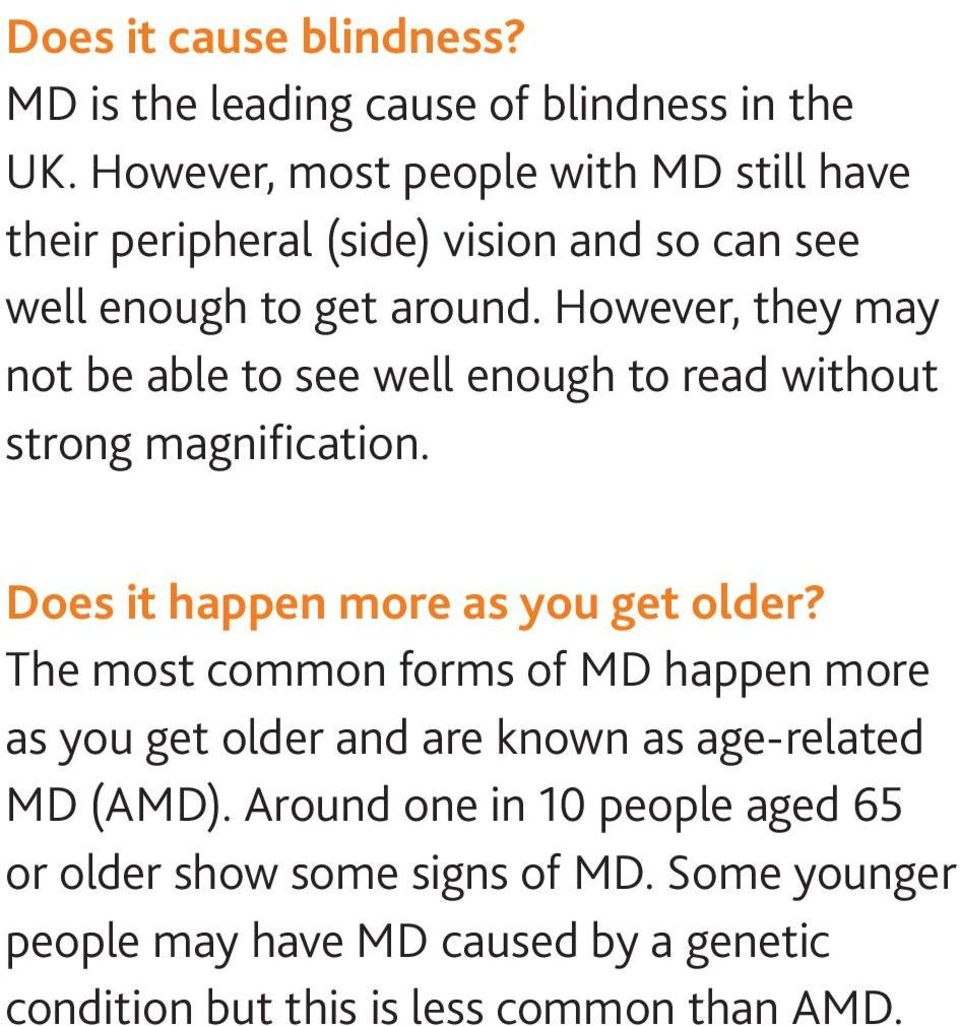 However, they may not be able to see well enough to read without strong magnification. Does it happen more as you get older?