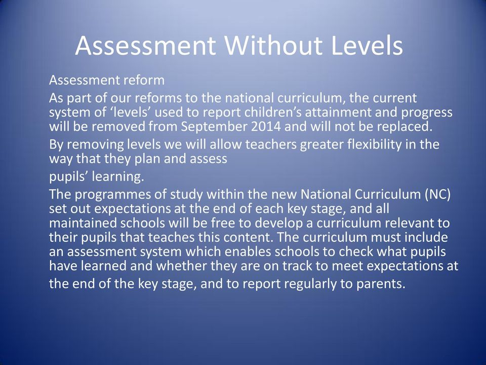 The programmes of study within the new National Curriculum (NC) set out expectations at the end of each key stage, and all maintained schools will be free to develop a curriculum relevant to