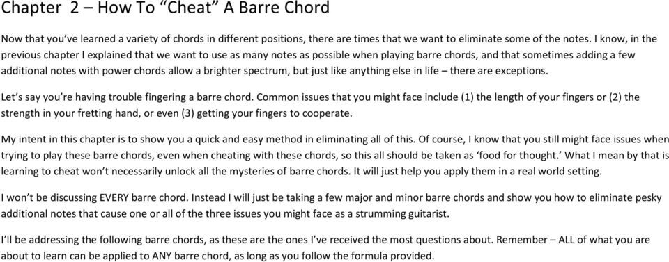 brighter spectrum, but just like anything else in life there are exceptions. Let s say you re having trouble fingering a barre chord.