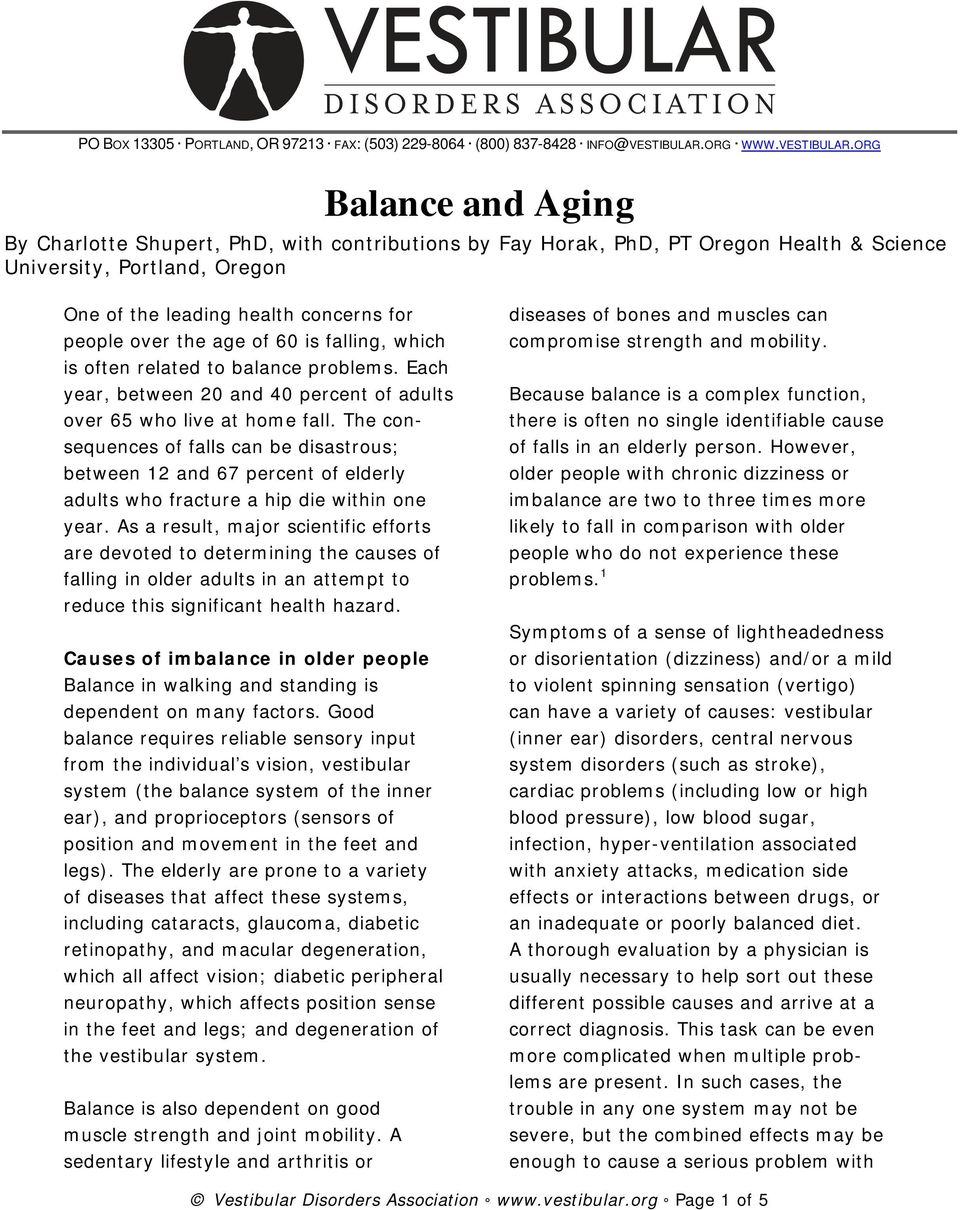 ORG Balance and Aging By Charlotte Shupert, PhD, with contributions by Fay Horak, PhD, PT Oregon Health & Science University, Portland, Oregon One of the leading health concerns for people over the