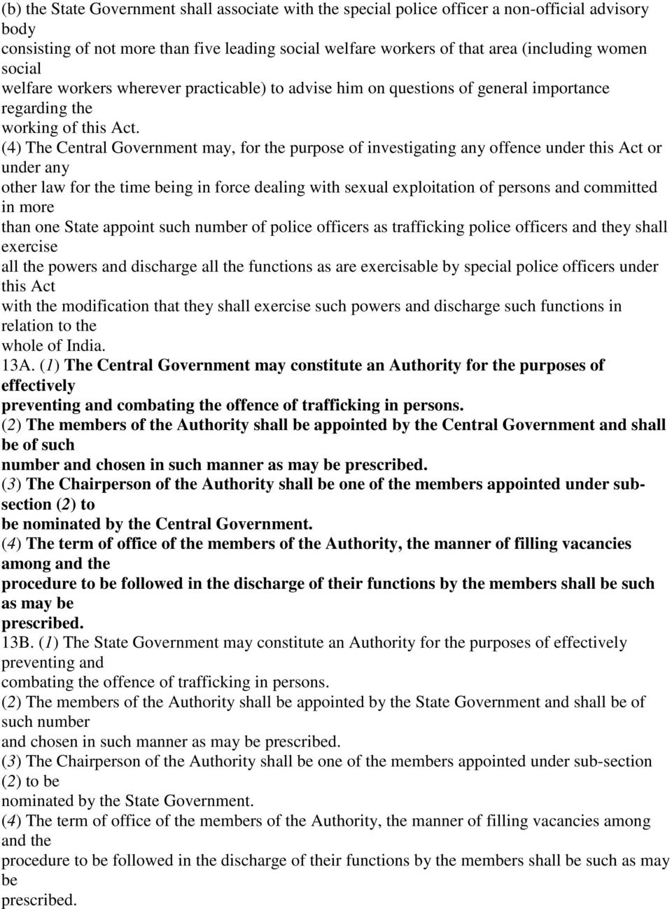 (4) The Central Government may, for the purpose of investigating any offence under this Act or under any other law for the time being in force dealing with sexual exploitation of persons and