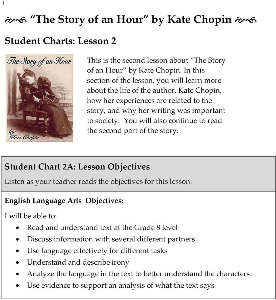 You will also continue to read the second part of the story. Student Chart 2A: Lesson Objectives Listen as your teacher reads the objectives for this lesson.