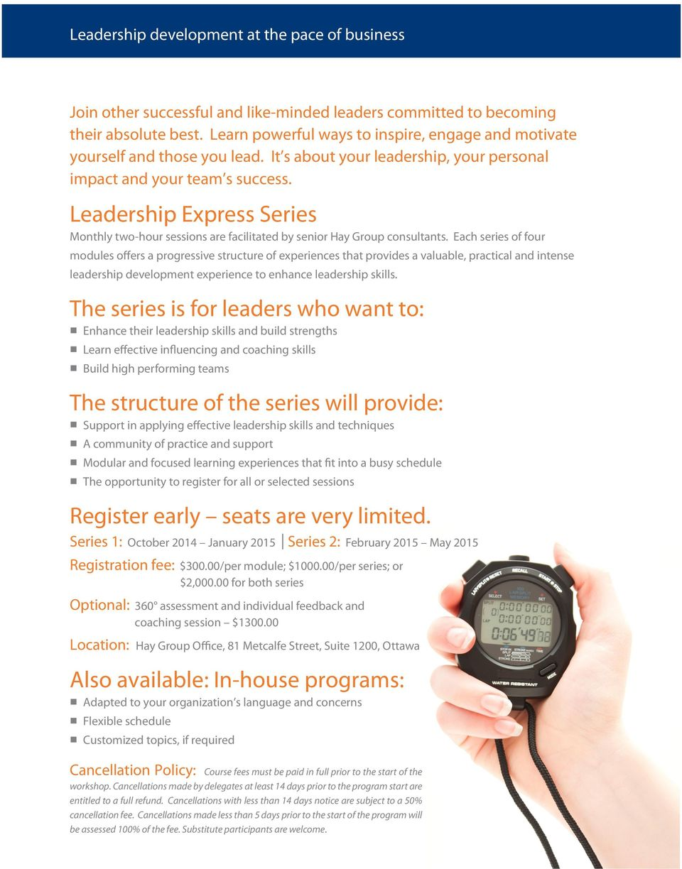 Leadership Express Series Monthly two-hour sessions are facilitated by senior Hay Group consultants.