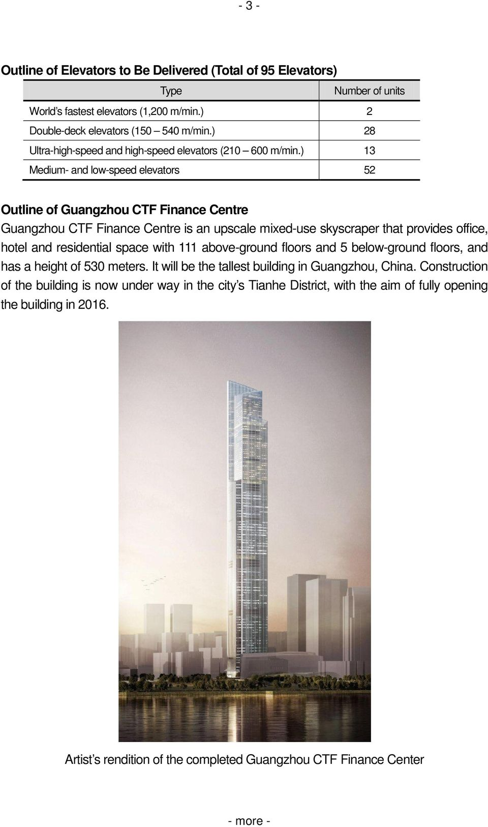 ) 13 Medium- and low-speed elevators 52 Outline of Guangzhou CTF Finance Centre Guangzhou CTF Finance Centre is an upscale mixed-use skyscraper that provides office, hotel and residential