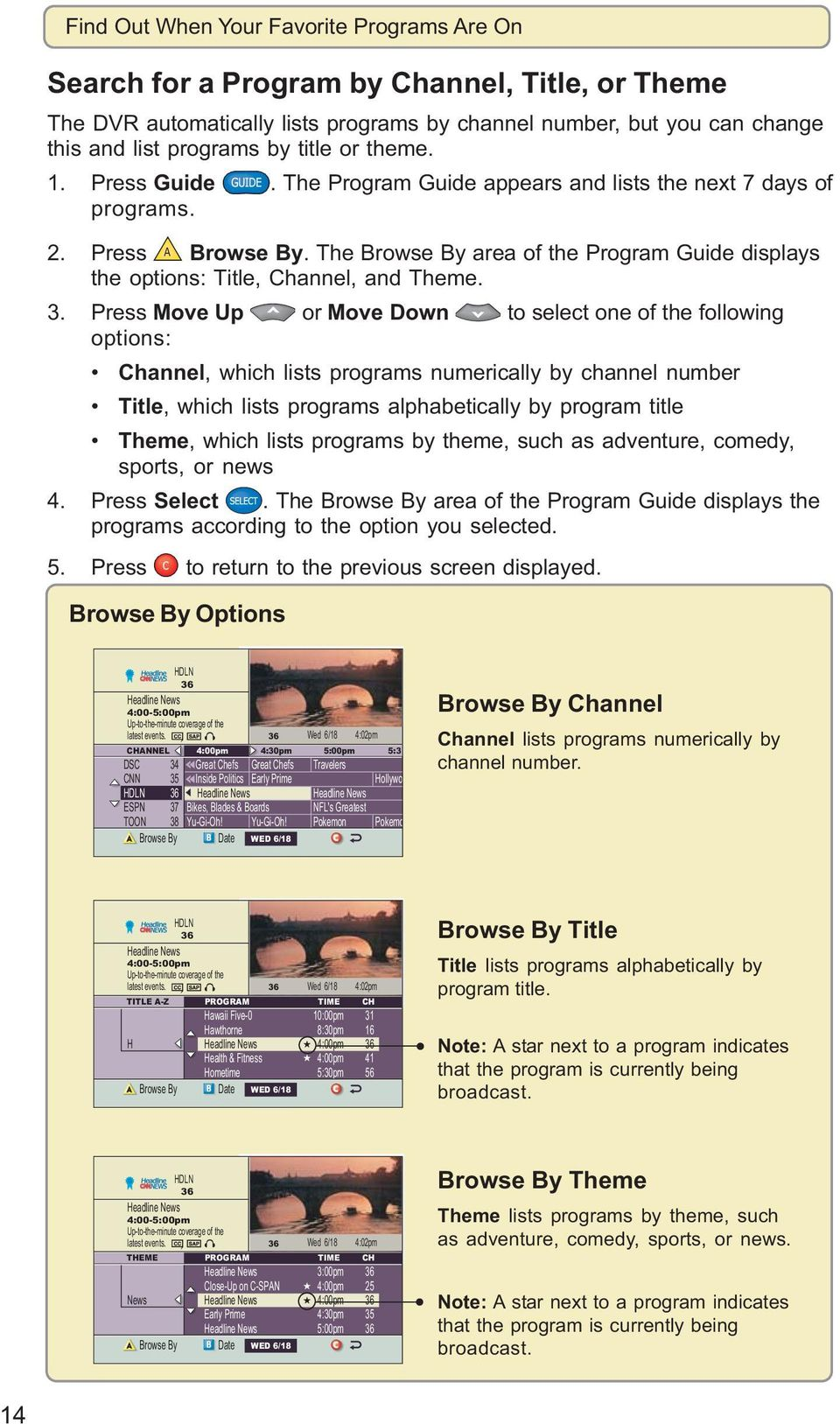 The Browse By area of the Program Guide displays the options: Title, Channel, and Theme. 3.