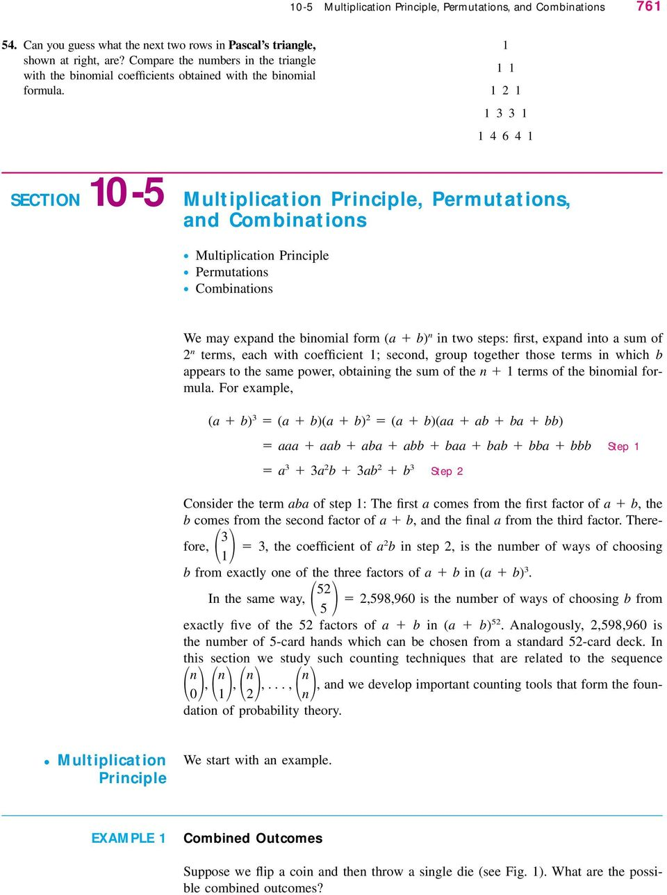 1 11 121 1331 14641 SECTION 10-5 Multiplication Principle, Permutations, and Combinations Multiplication Principle Permutations Combinations We may expand the binomial form (a b) n in two steps: