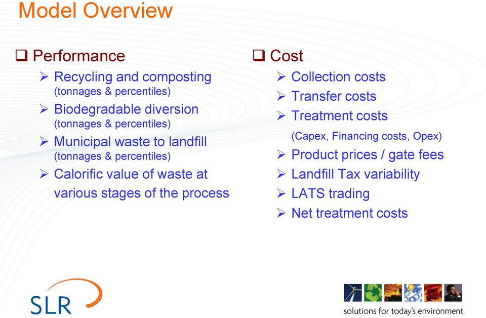 waste at various stages of the process Cost Collection costs Transfer costs Treatment costs (Capex,
