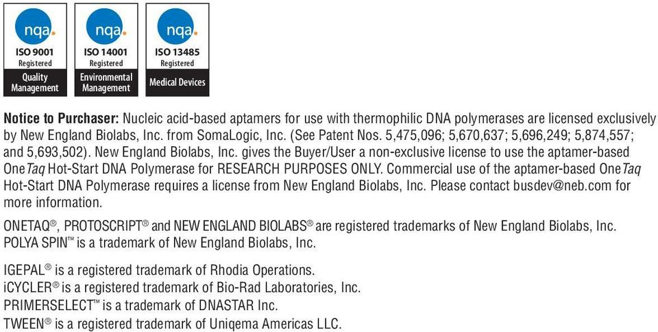 Commercial use of the aptamer-based OneTaq Hot-Start DNA Polymerase requires a license from New England Biolabs, Inc. Please contact busdev@neb.com for more information.