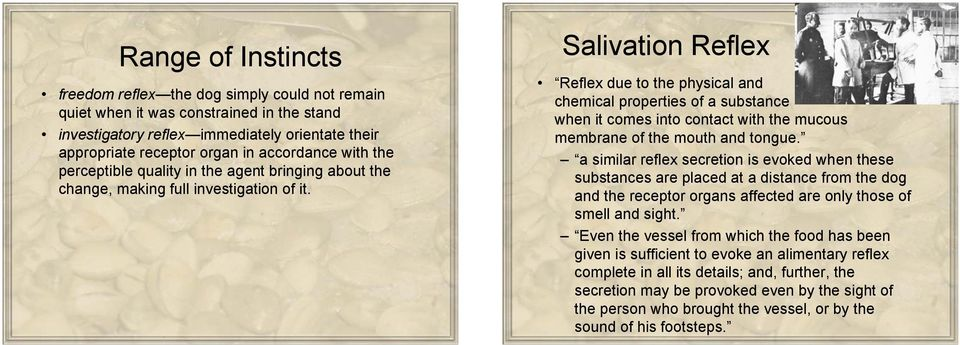 Salivation Reflex Reflex due to the physical and chemical properties of a substance when it comes into contact with the mucous membrane of the mouth and tongue.