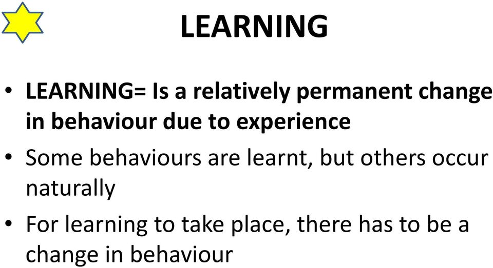 behaviours are learnt, but others occur naturally