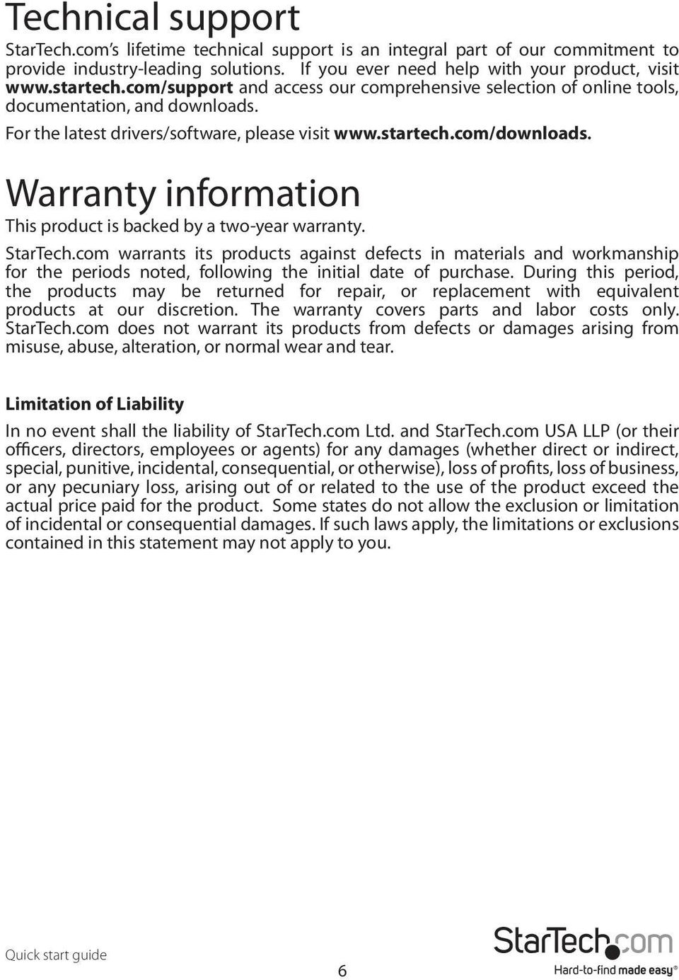 Warranty information This product is backed by a two-year warranty. StarTech.
