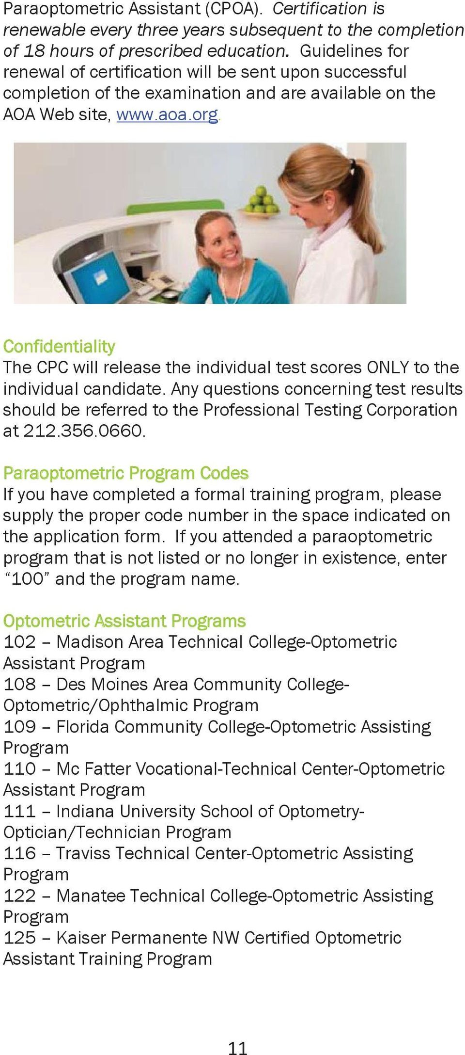 Confidentiality The CPC will release the individual test scores ONLY to the  individual candidate.