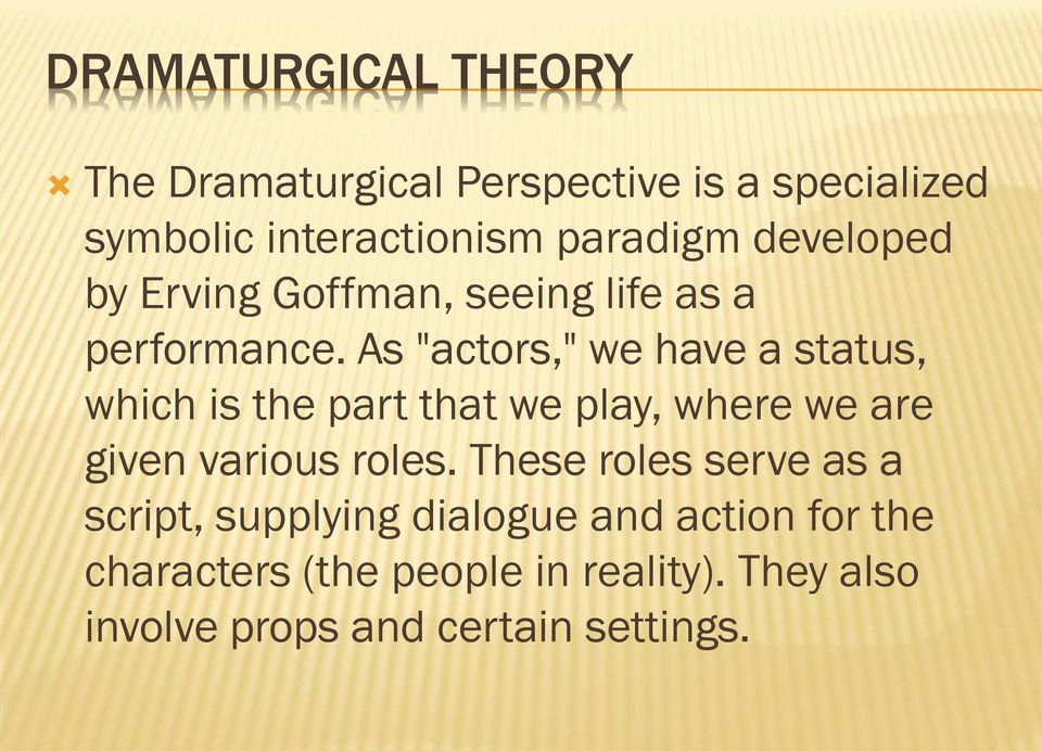 "As ""actors,"" we have a status, which is the part that we play, where we are given various roles."