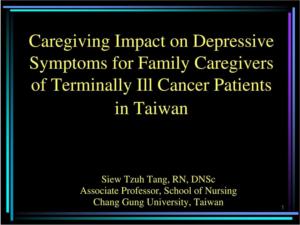 Patients in Taiwan Siew Tzuh Tang, RN, DNSc