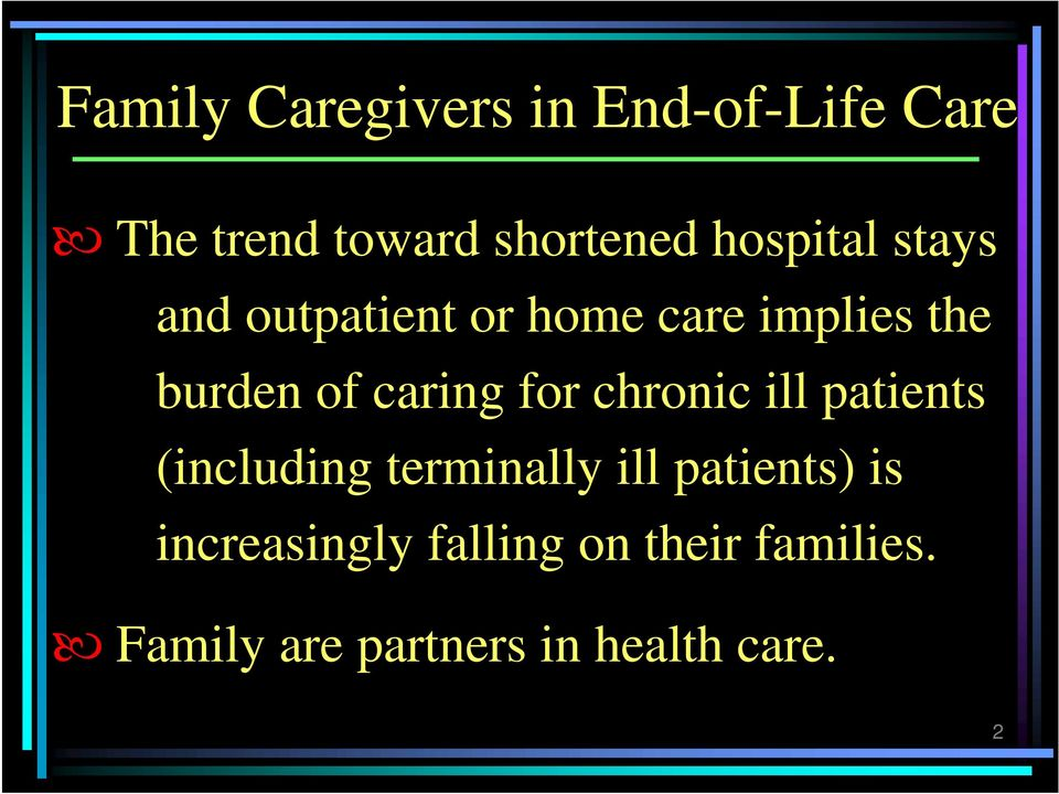 caring for chronic ill patients (including terminally ill patients)
