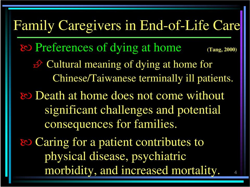 Death at home does not come without significant challenges and potential consequences for