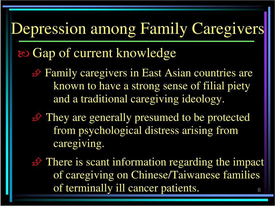 They are generally presumed to be protected from psychological distress arising from caregiving.