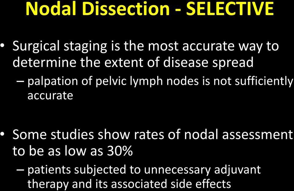 sufficiently accurate Some studies show rates of nodal assessment to be as low