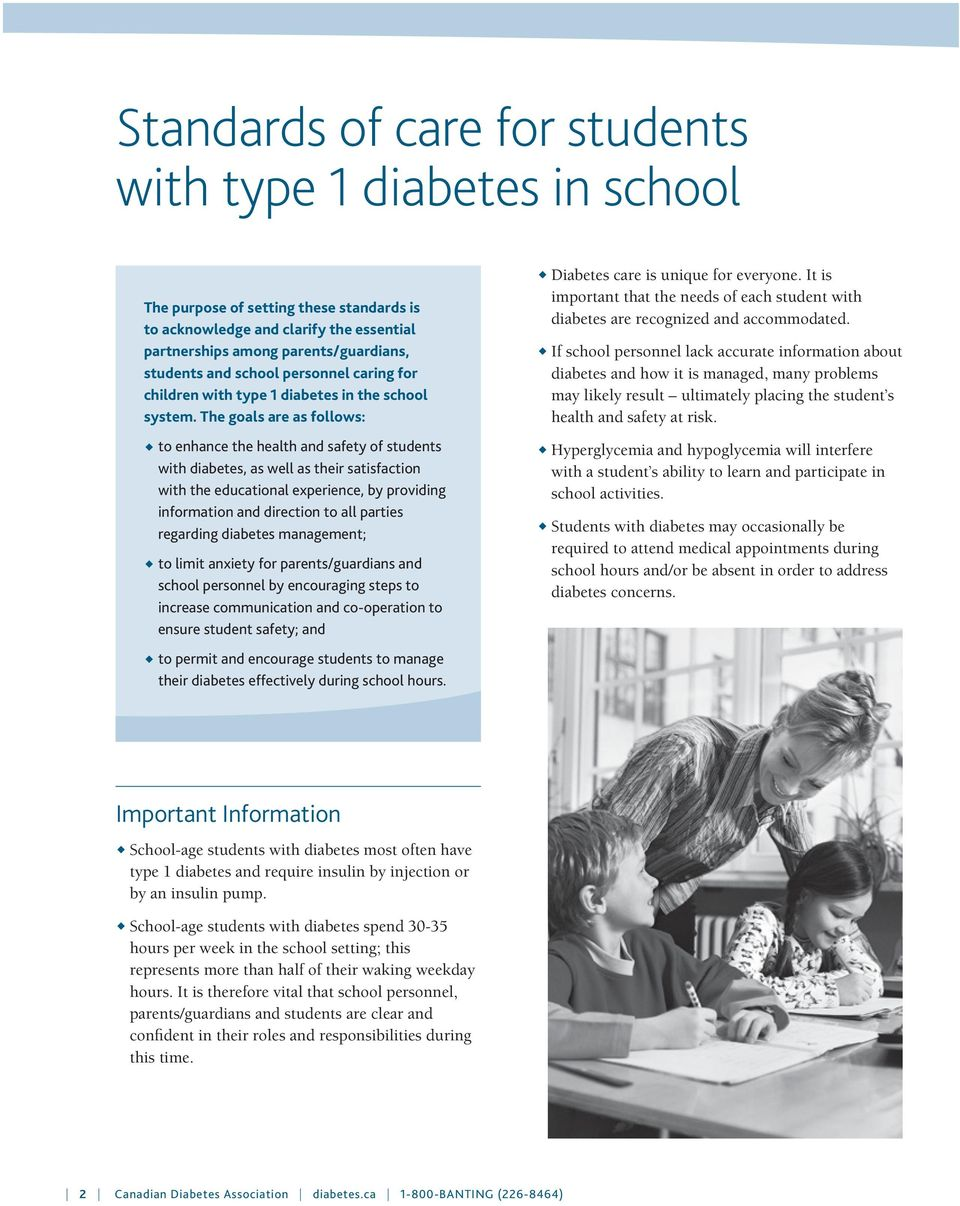 The goals are as follows: to enhance the health and safety of students with diabetes, as well as their satisfaction with the educational experience, by providing information and direction to all
