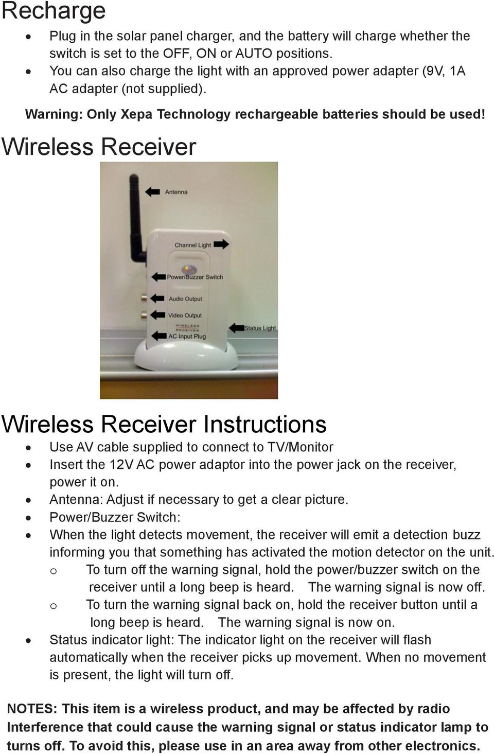 Wireless Receiver Wireless Receiver Instructions Use AV cable supplied to connect to TV/Monitor Insert the 12V AC power adaptor into the power jack on the receiver, power it on.