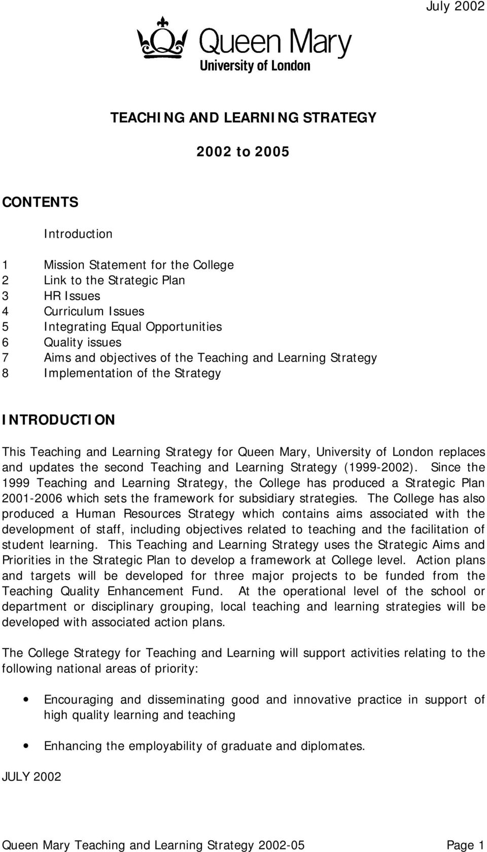 of London replaces and updates the second Teaching and Learning Strategy (1999-2002).