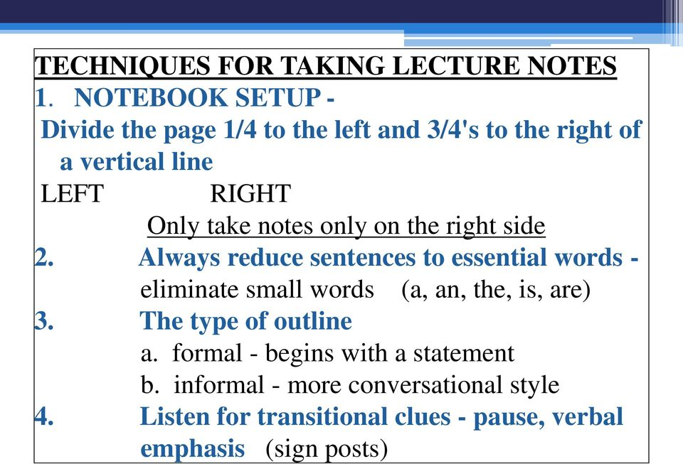take notes only on the right side 2.