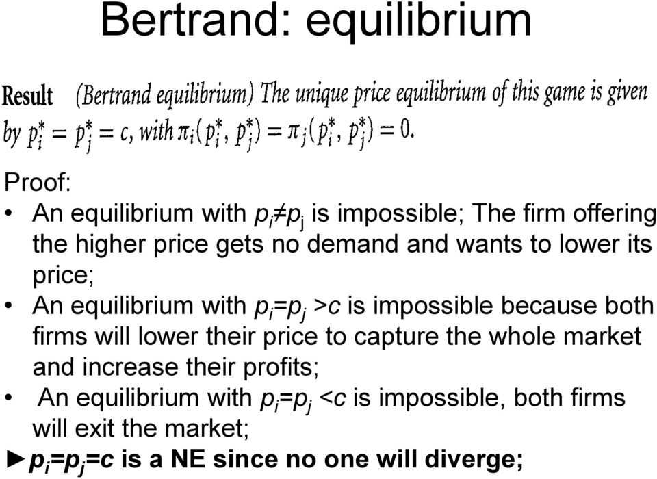 both firms will lower their price to capture the whole market and increase their profits; An equilibrium