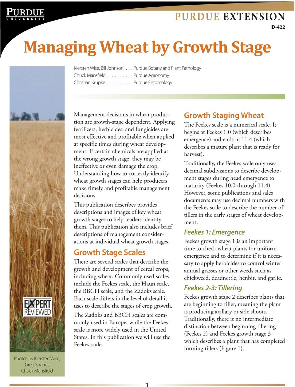 Applying fertilizers, herbicides, and fungicides are most effective and profitable when applied at specific times during wheat development.