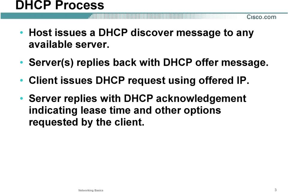 Client issues DHCP request using offered IP.