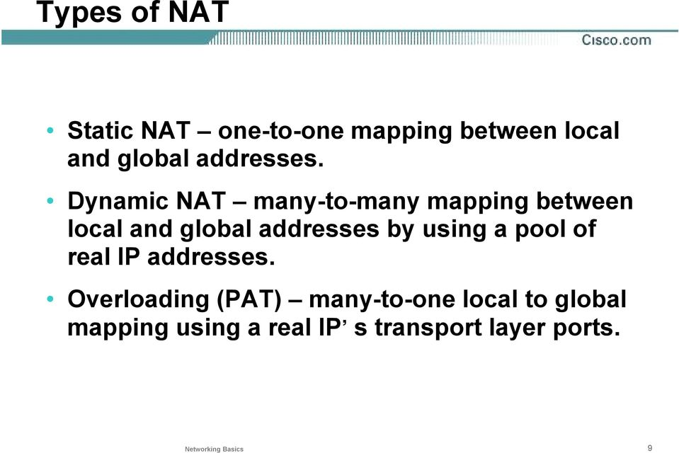 Dynamic NAT many-to-many mapping between local and global addresses by